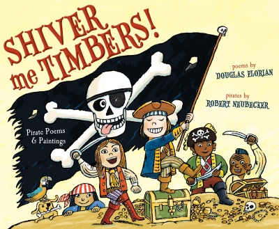 Shiver Me Timbers: Pirate Poems