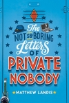 The Not So Boring Letters Of Private Nobody